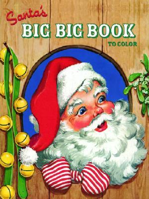 Santa's Big Big Book to Color Coloring Book